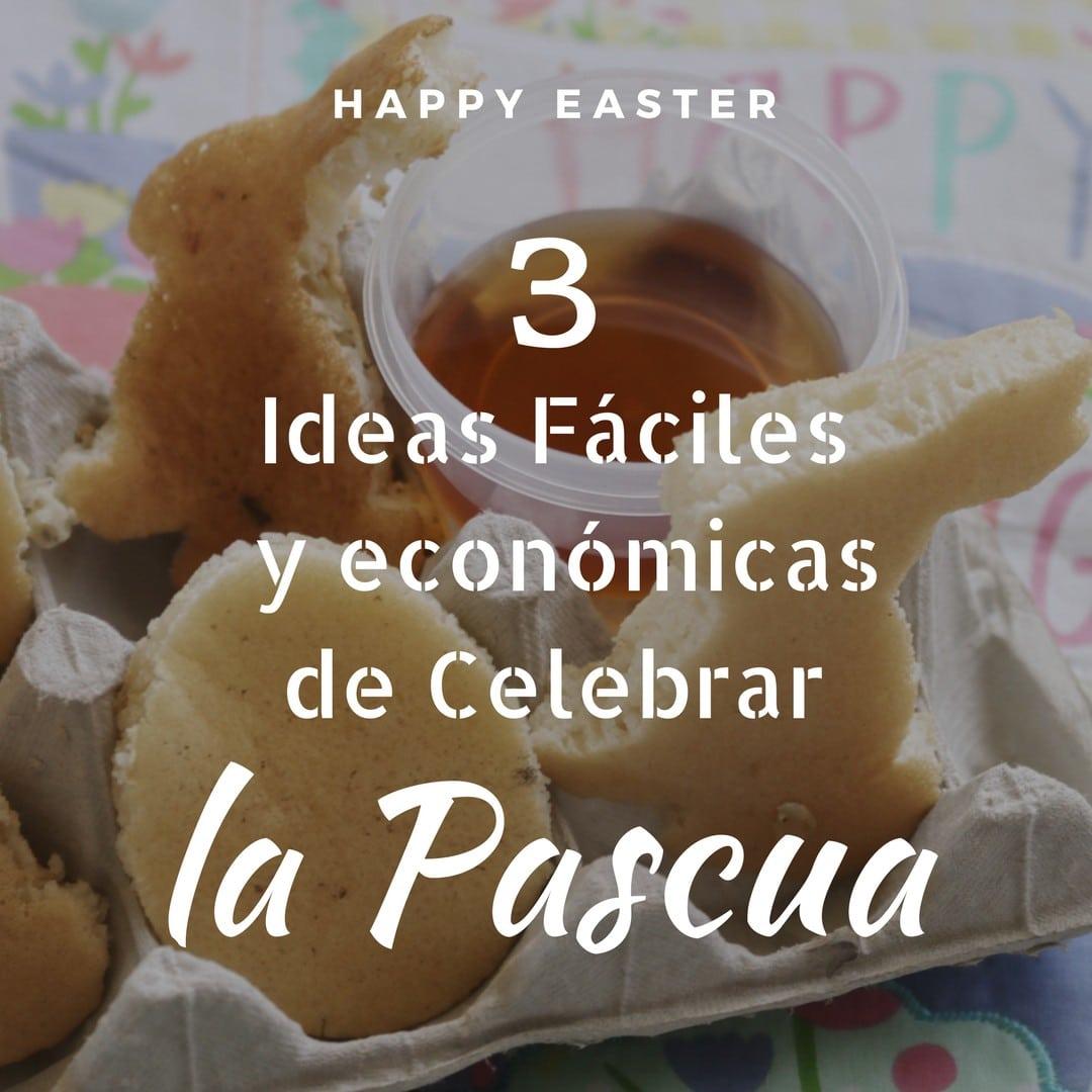 3-maneras-faciles-y-economicas-de-celebrar-la-pascua