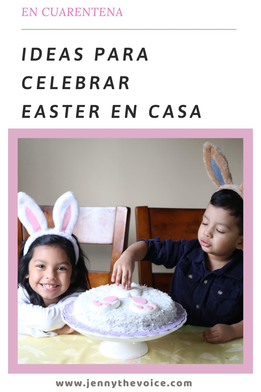 Cómo celebrar easter en casa - Ideas para celebrar Easter en casa
